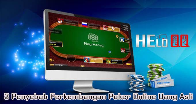 3 Penyebab Perkembangan Poker Online Uang Asli