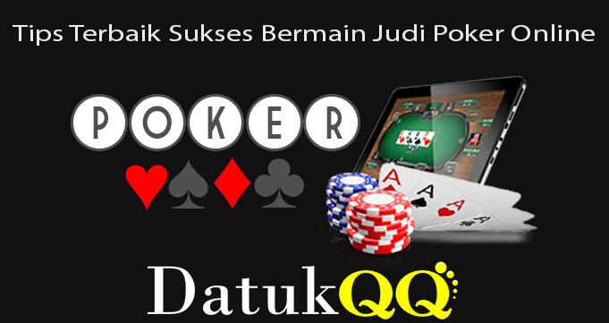 Tips Terbaik Sukses Bermain Judi Poker Online