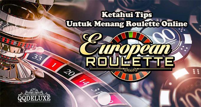 Ketahui Tips Untuk Menang Roulette Online